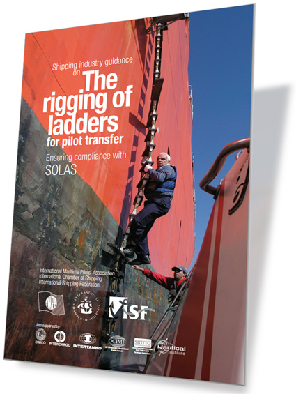 Shipping industry guidance on The rigging of ladders for pilot transfer.